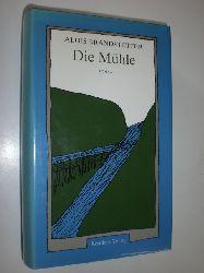 """""""BRANDSTETTER, Alois:""""  """"Die Mühle. Roman."""""""