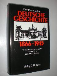 CRAIG, Gordon A.:  Deutsche Geschichte. 1866-1945. Vom Nordeutschen Bund bis zum Ende des Dritten Reiches.