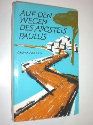 FABER, Gustav:  Auf den Wegen des Apostels Paulus.