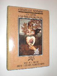 """""""NODIER, Charles:""""  """"Die Liebe und das Zauberbuch. Oder wie ich mich dem Teufel verschrieb. Deutsch von Helmut Bartuschek."""""""