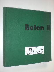 GRÜN, Dr. Wolfgang:  Beton-Zusätze. Spezial Beton. Beton II.