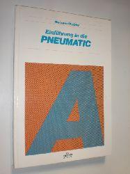 MEIXNER, H. / KOBLER, R.:  Einführung in die Pneumatik. Lehrbuch zum Festo-Grundseminar A.