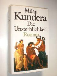 KUNDERA, Milan:  Die Unsterblichkeit. Roman. Aus dem Tschechischen von Susanna Roth.