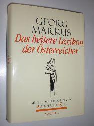 """""""MARKUS, Georg:""""  """"Das heitere Lexikon der Österreicher. Die besten Anekdoten von Altenberg bis Zilk. Mit 92 Abbildungen."""""""