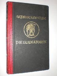 """KOESTLER; Arthur:""  ""Die Gladiatoren."""