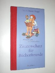 TANGE, Ernst Günter:  Zitatenschatz für Bücherfreunde. Wer lesen kann, ist niemals allein. Illustriert von Flix.
