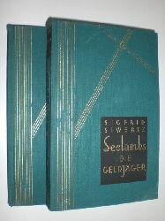 SIWERTZ, Sigfrid:  Seelambs - die Geldjäger. Roman. Aus dem Schwedischen übertragen von J. Sandmeier u. S. Angermann. 2 Bände.