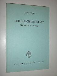 LEISNER, Prof. Dr. Walter:  Der Gleichheitsstaat. Macht durch Nivellierung.