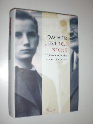 """""""FEST, Joachim:""""  """"Ich nicht. Erinnerungen an eine Kindheit und Jugend."""""""