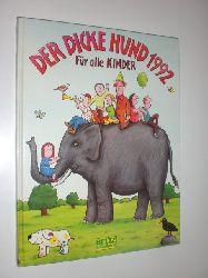 """""""HERFURTH, Egbert:""""  """"Der dicke Hund 1992 für alle Kinder. Monatstafeln. Bilder, Rätsel, Comics, Geschichten, Gedichte und anderes."""""""