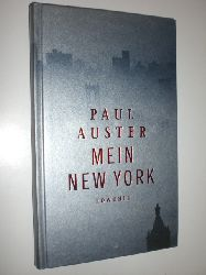 """""""AUSTER, Paul:""""  """"Mein New York. Zusammengestellt von Thomas Überhoff. Mit Fotos von Frieder Blickle und einem Vorwort von Luc Sante. Deutsch von Joachim A. Frank und Werner Schmitz."""""""