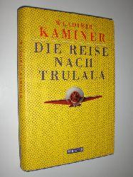 KAMINER, Wladimir:  Die Reise nach Trulala.