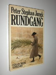 JUNGK, Peter Stephan:  Rundgang.