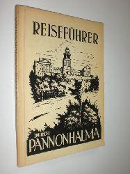 FREMDENVERKEHRSBÜRO BEIM RAT DES KOMITATS GYÖR-SOPRON:  Reiseführer durch Pannonhalma.