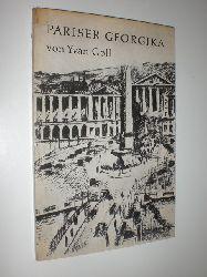 GOLL, Yvan:  Pariser Georgika. Französisch und deutsch. Übertragen von Claire Goll. Mit zwei Abbildungen nach Zeichnungen von Robert Delaunay.