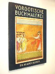 BOECKLER, Albert:  Deutsche Buchmalerei vorgotischer Zeit.
