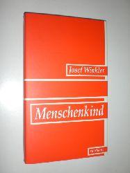WINKLER, Josef:  Menschenkind. Roman.
