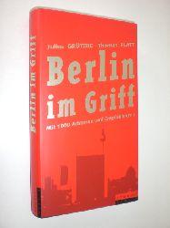 GRÜTZKE, Julius / PLATT, Thomas:  Berlin im Griff. Mit 1000 Adressen und Empfehlungen. Illustration von Sebastian Schubert und Britta Paulich.