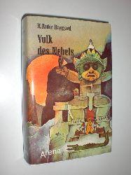 HAGGARD, Henry Rider:  Volk des Nebels. auf Schatzsuche im geheimnisvollen Land des Nebels. Übersetzt und bearbeitet von Eva-Maria Ledig.