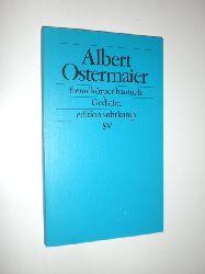 OSTERMAIER, Albert:  fremdkörper hautnah. Gedichte.