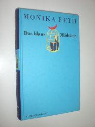 FETH, Monika:  Das blaue Mädchen.