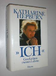 """HEPBURN, Katharine:  """"Ich"""" Geschichten meines Lebens. Deutsch von Cornelia Zumkeller."""