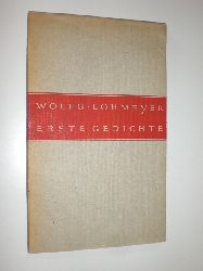 """""""LOHMEYER, Wolfgang:""""  """"Erste Gedichte."""""""