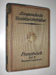 BOURGEOIS, F. Le.:  Langenscheidts Handelswörterbuch. Wörterbuch der französischen und deutschen Handels- und verkehrssprache. Teil II Deutsch-Französisch.