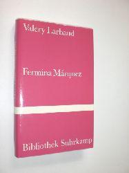 LARBAUD, Valery:  Fermina Márquez. Roman. Übertragung und Nachwort von Nino Erné.