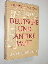 GURTIUS, Ludwig:  Deutsche und antike Welt. Lebenserinnerungen.