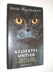 MEULENBELT, Anja:  Geliebtes Untier. Von Sara und anderen Katzen. Mit Zeichnungen von Teuny Vogel.