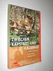 SCHRÖDER, Rainer M.:  Zwischen Kapstadt und Kalahari. Spurensuche im südlichen Afrika. Reisen - Menschen - Abenteuer.