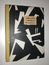 GEISSLER, Wilhem - KAUENHOVEN, Kurt (Hrsg.):  Holzschnitte Ein Werkbuch. Dieses Werkbuch erscheint zum 65. Geburtstag Wilhelm Geißlers.