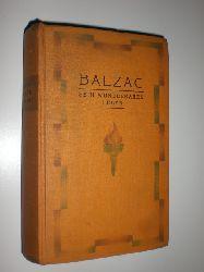 BALZAC, Honoré de - BENJAMIN, René:  Balzac. Sein wunderbares Leben. Deutsch von Heinrich Ehrmann.