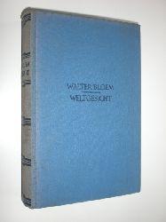 """""""BLOEM, Walter:""""  """"Weltgesicht. Ein Buch von heutiger und kommender Menschheit. Mit 41 Abbildungen nach eigenen Aufnahmen."""""""