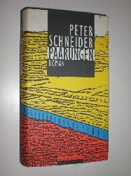 SCHNEIDER, Peter:  Paarungen. Roman.