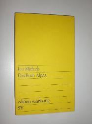 """""""MICHIELS, Ivo:""""  """"Das Buch Alpha. Deutsch von Georg Hermanowski."""""""