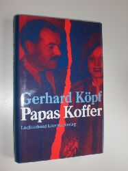 KÖPF, Gerhard:  Papas Koffer.