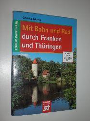 MONKS, Christa:  Mit Bahn und Rad durch Franken und Thüringen. 60 Farbabbildungen, 43 Kartenskizzen und einer Übersichtskarte.