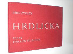 HRDLICKA, Alfred:  Drei Zyklen. Winckelmann, Haarmann und Roll over Mondrian. Essay und Bildtexte Johann Muschik.