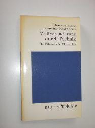 BARNER, Klaus / DRIESCHNER, Michael / MEYER-ABICH, Günter - SCHMIDT, Helmut (Hrsg.):  Weltveränderung durch Technik. Die Vorraussetzungen der Technik-Wissenschaften und das Dilemma der Humanität.
