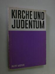 """""""MEIER, Kurt:""""  """"Kirche und Judentum. Die Haltung der evangelischen Kirche zur Judenpolitik des Dritten Reiches."""""""