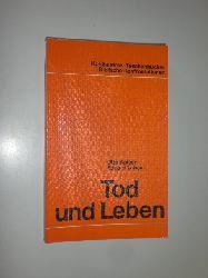 KAISER, Otto / LOHSE, Eduard:  Tod und Leben. (=Biblische Konfrontationen Band 1001).
