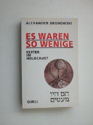 BRONOWSKI, Alexander:  Es waren so wenige. Retter im Holocaust.