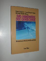 BUCKEL, Peter / FISCHER, Ernst Peter / NORD, Dietrich (Hrsg.):  Das Handwerk der Gentechnik. Naturwissenschaft, Politik und Ethik.