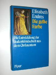 ENDRES, Elisabeth:  Die gelbe Farbe. Die Entwicklung der Judenfeindschaft aus dem Christentum.