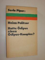 POLITZER, Heinz:  Hatte Ödipus einen Ödipus-Komplex? Versuche zum Thema Psychoanalyse und Literatur.
