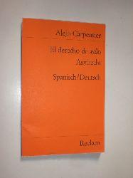 CARPENTIER, Alejo:  El derecho de asilo. Asylrecht. Erzählung. Spanisch / Deutsch. Übersetzung von Anneliese Botond. Nachwort von Wolfgang Eitel.