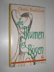 BAUDELAIRE, Charles:  Die Blumen des Bösen. Übertragen von Carlo Schmid.