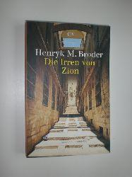 BRODER, Henryk M.:  Die Irren des Zion.